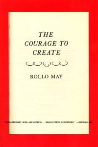 From the Bookshelf: Rollo May, The Courage to Create
