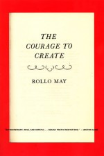 Rollo May - The Courage to Create