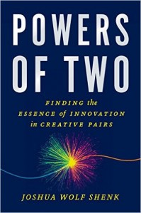 From the Bookshelf: Joshua Wolf Shenk, Powers of Two