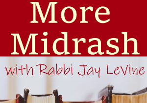 Jacob and Naomi: People Over Place (More Midrash, Ep. 7)