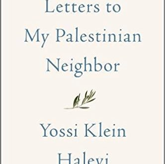 Yossi Klein Halevi, Letters to My Palestinian Neighbor